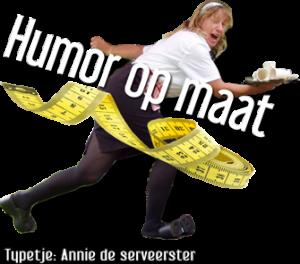 Humor op maat - Annie